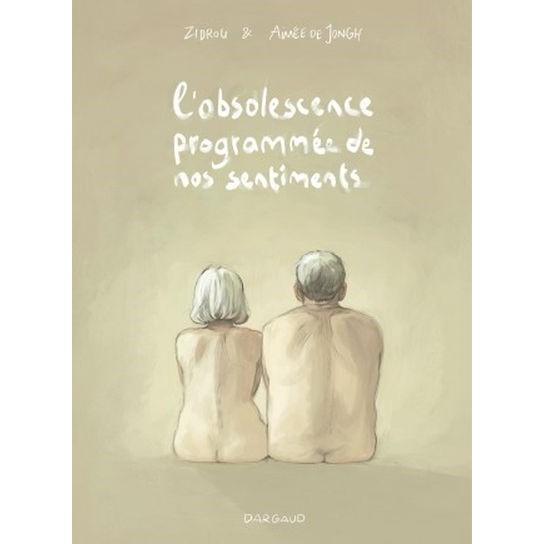 Livres et guides pour les seniors. BD l'obsolescence programmee des sentiments